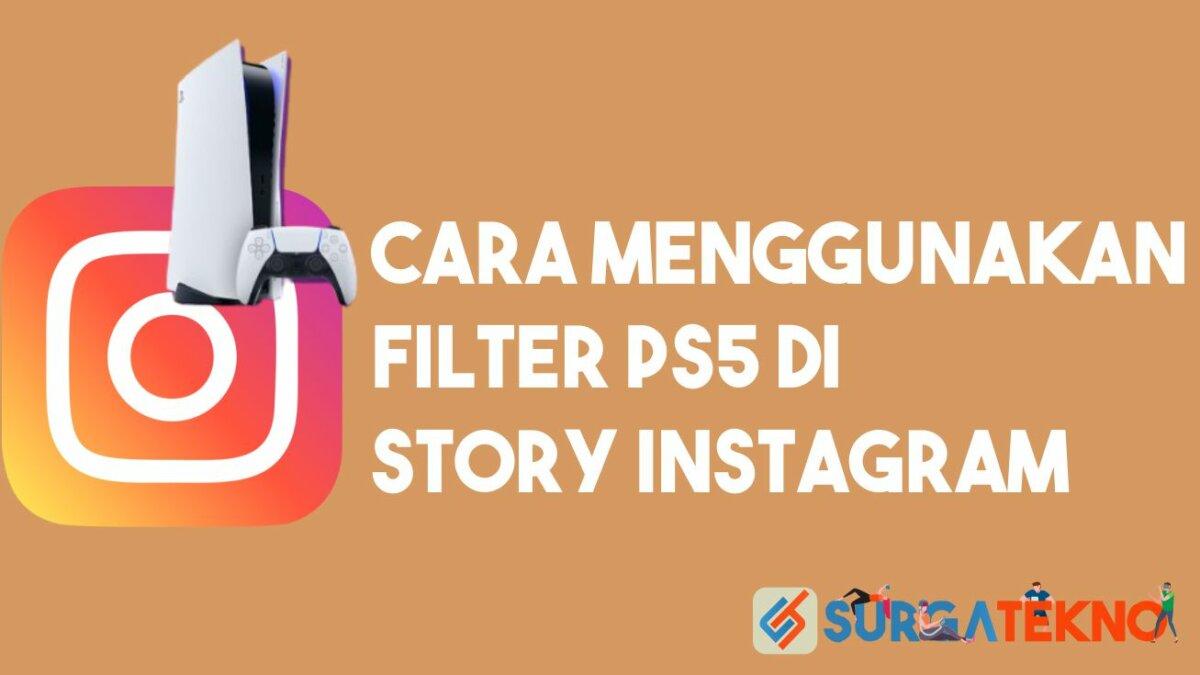 Cara Menggunakan Filter PS5 di Instagram