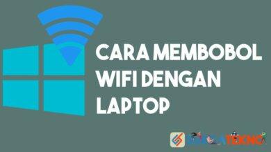 Cara Membobol Wi-Fi dengan Laptop