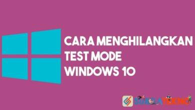 Cara Menghilangkan Test Mode Windows 10