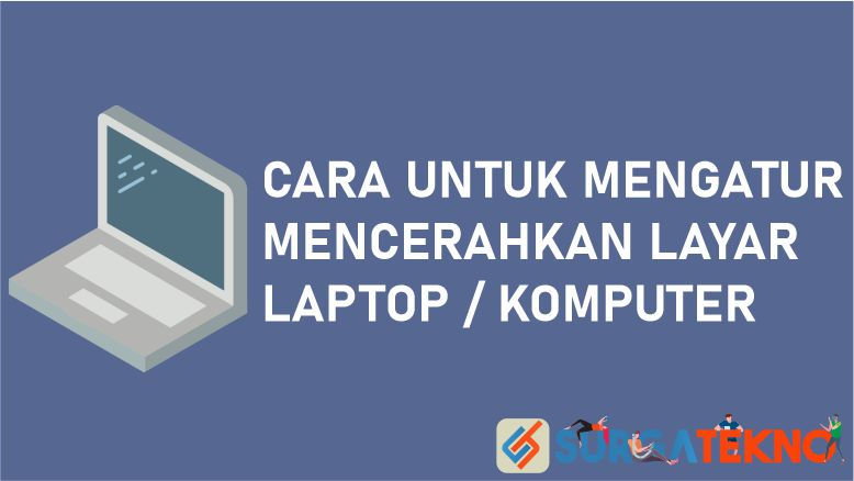 Cara Mencerahkan Layar Laptop