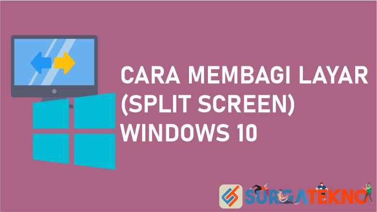 Cara Membagi Layar (Split Screen) Di Windows 10